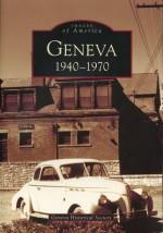 Images of America: Geneva, 1940-1970