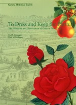 To Dress and Keep the Earth: The Nurseries and Nurserymen of Geneva, New York by Paul F. and Ellen M. Grebinger