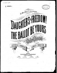 """sheet music for the suffrage song """"Daughter of Freedom! The Ballot Be Yours."""""""