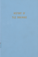 History of Tile Drainage in America by Marion M. Weaver