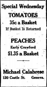 newspaper ad - Special Wednesday Tomatoes 35 cents a basket if basket is returned peaches early crawford $1.35 a basket Michael Calabrese 120 Castle Street Geneva