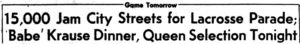 """Geneva Times Headline From 1956 - """"15,000 Jam City Streets for Lacrosse Parade;/ Babe Krause Dinner, Queen Selection Tonight"""